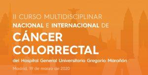 II Curso Multidisciplinar Nacional en Internacional de Cáncer Colorrectal del HGUGM